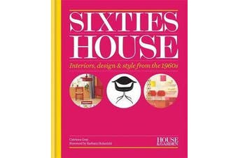 House & Garden Sixties House - Interiors, design & style from the 1960s