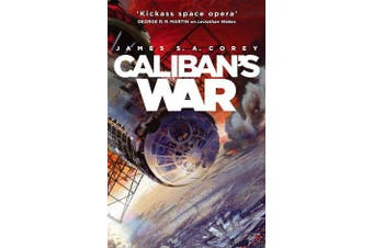 Caliban's War - Book 2 of the Expanse (now a Prime Original series)