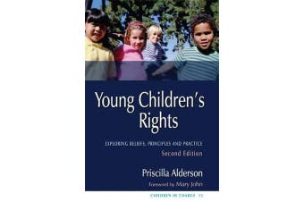 Young Children's Rights - Exploring Beliefs, Principles and Practice