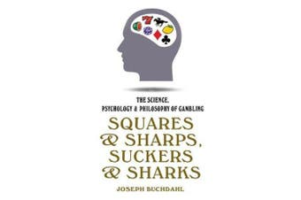 Squares And Sharps - The Science, Psychology & Philosophy of Gambling