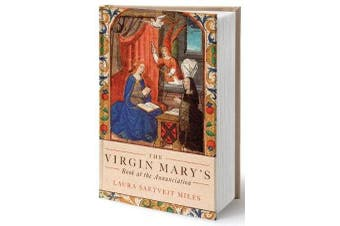 The Virgin Mary`s Book at the Annunciation - Reading, Interpretation, and Devotion in Medieval England