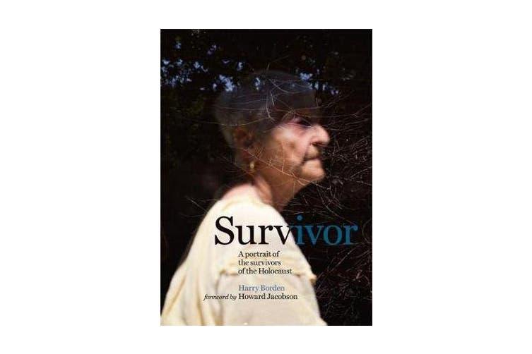 Survivor - A portrait of the survivors of the Holocaust