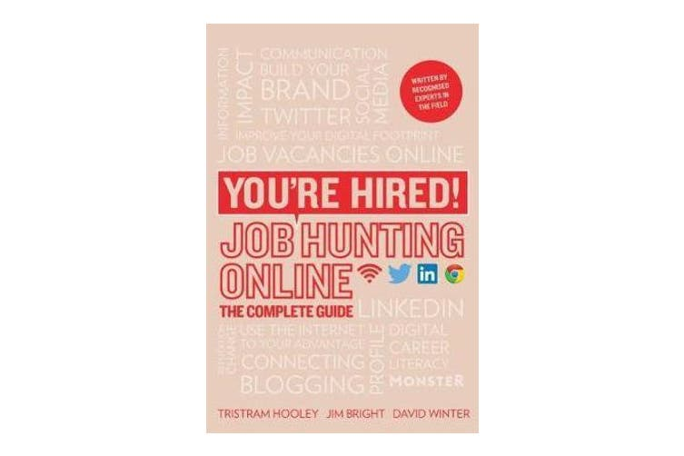 You're Hired! Job Hunting Online - The Complete Guide