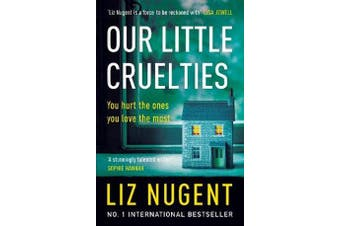 Our Little Cruelties - A new psychological suspense from the No.1 bestseller
