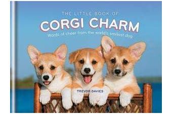 The Little Book of Corgi Charm - Words of cheer from the world's smiliest dog