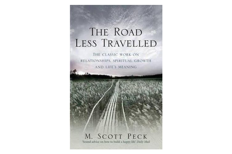 The Road Less Travelled - A New Psychology of Love, Traditional Values and Spiritual Growth