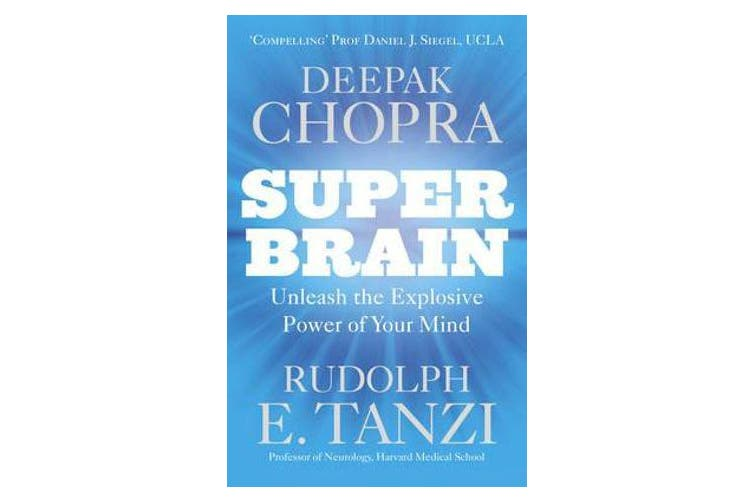 Super Brain - Unleashing the explosive power of your mind to maximize health, happiness and spiritual well-being
