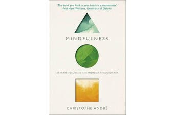 Mindfulness - 25 Ways to Live in the Moment Through Art