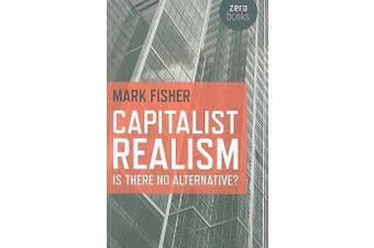 Capitalist Realism - Is There No Alternative?