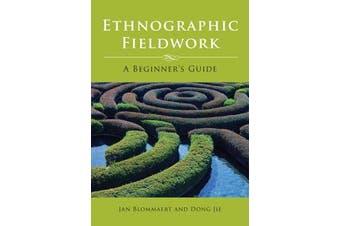 Ethnographic Fieldwork - A Beginner's Guide