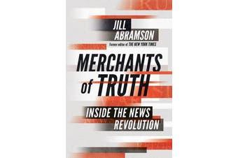 Merchants of Truth - Inside the News Revolution