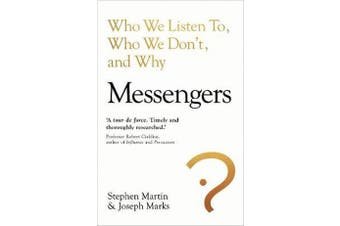 Messengers - Who We Listen To, Who We Don't, And Why