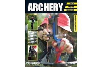 Archery - Skills. Tactics. Techniques