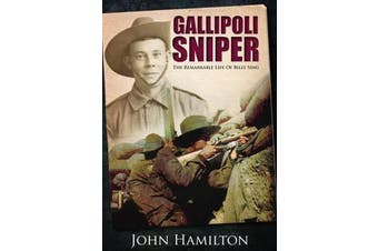 Gallipoli Sniper - The Remarkable Life of Billy Sing