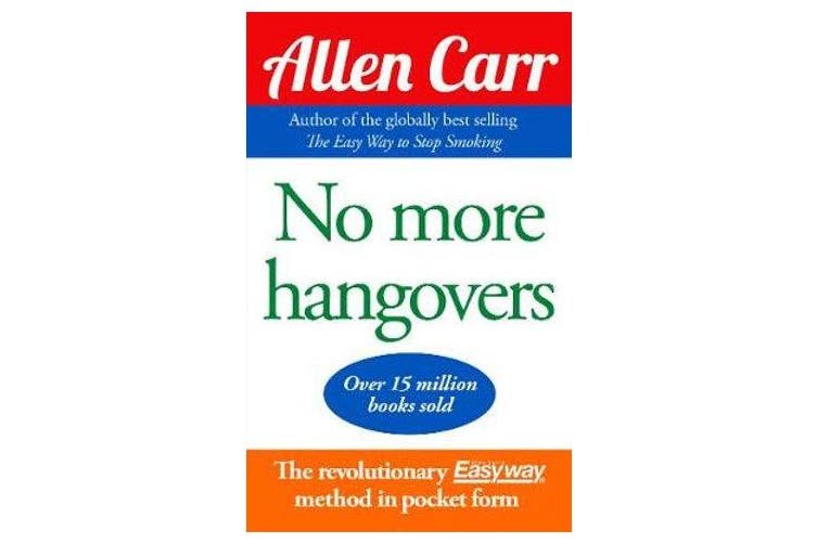 No More Hangovers - The revolutionary Allen Carr's Easyway method in pocket form