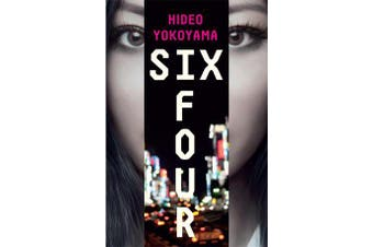 Six Four - the bestselling Japanese crime sensation