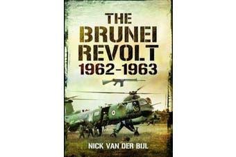 Brunei Revolt 1962-1963