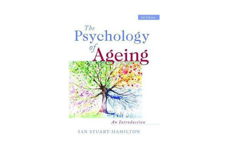 The Psychology of Ageing - An Introduction