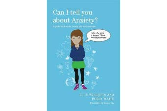 Can I tell you about Anxiety? - A Guide for Friends, Family and Professionals