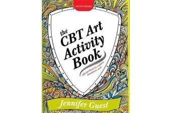 The CBT Art Activity Book - 100 Illustrated Handouts for Creative Therapeutic Work