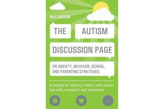 The Autism Discussion Page on anxiety, behavior, school, and parenting strategies - A Toolbox for Helping Children with Autism Feel Safe, Accepted, and Competent