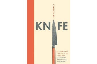 Knife - The Culture, Craft and Cult of Cook's Knife