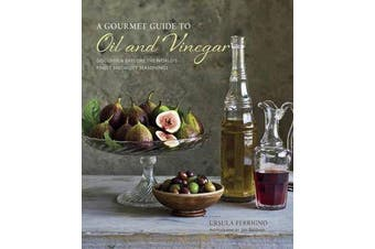 A Gourmet Guide to Oil & Vinegar - Discover and Explore the World's Finest Speciality Seasonings