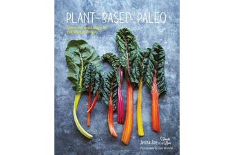 Plant-based Paleo - Protein-Rich Vegan Recipes for Well-Being and Vitality