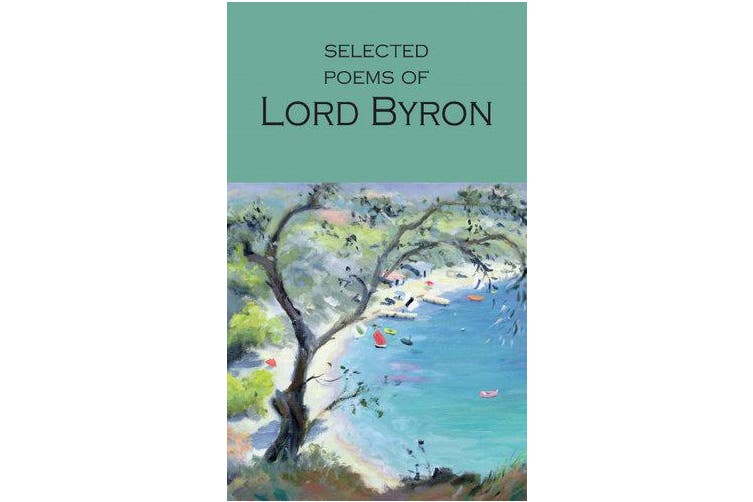 Selected Poems of Lord Byron - Including Don Juan and Other Poems