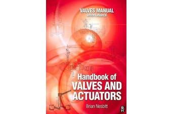 Handbook of Valves and Actuators - Valves Manual International