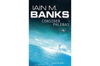 Consider Phlebas - A Culture Novel