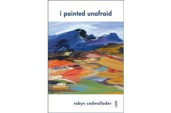 I Painted Unafraid