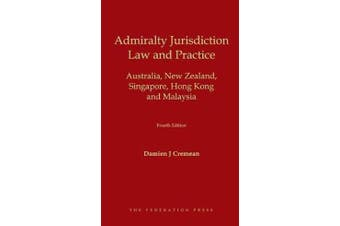 Admiralty Jurisdiction: Law and Practice - Australia, New Zealand, Singapore, Hong Kong and Malaysia
