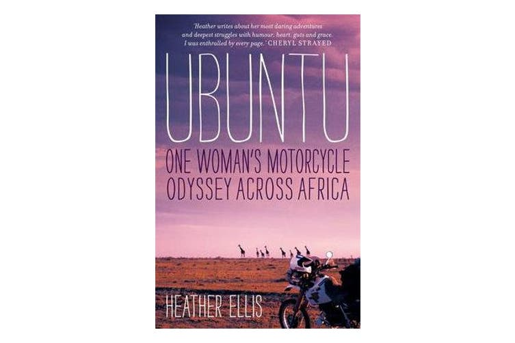 Ubuntu - One woman's motorcycle odyssey across Africa