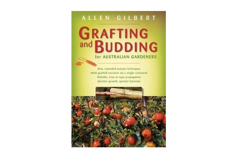 Grafting & Budding for Australian Gardeners