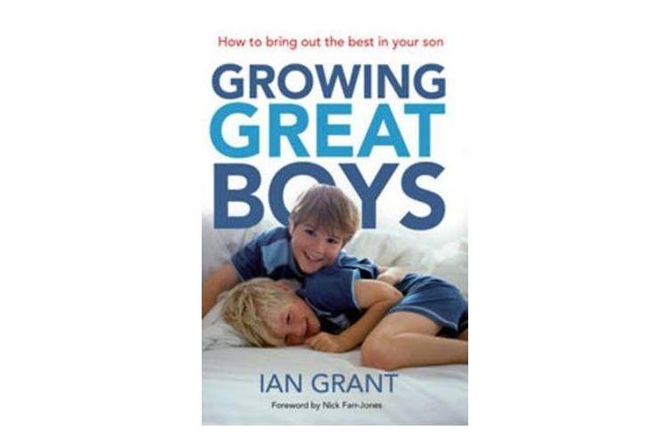 Growing Great Boys - How to bring out the best in your son