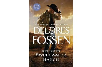 Return To Sweetwater Ranch/Kidnapping in Kendall County/The Deputy's Redemption/Reining in Justice