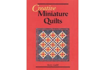 Creative Miniature Quilts