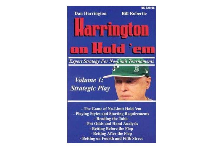 Harrington on Hold 'em: Strategic Play v. 1 - Expert Strategy for No Limit Tournaments