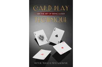 Card Play Technique - Or the Art of Being Lucky