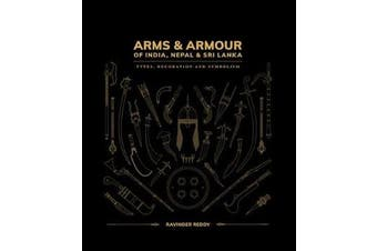Arms and Armour Of India, Nepal & Sri Lanka: - Types, Decoration and Symbolism