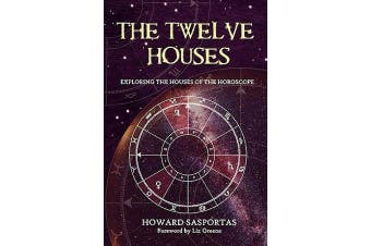 The Twelve Houses - Exploring the Houses of the Horoscope
