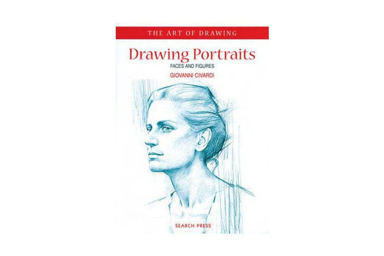 Art of Drawing: Drawing Portraits - Faces and Figures