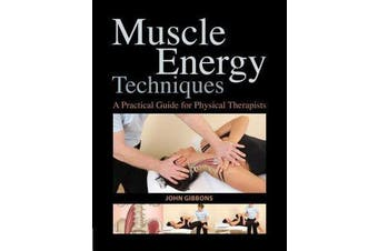 Muscle Energy Techniques - A Practical Handbook for Physical Therapists
