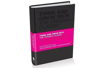 Think and Grow Rich - The Original Classic