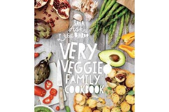 Very Veggie Family Cookbook - Delicious, easy and practical vegetarian recipes to feed the whole family