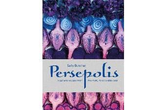 Persepolis - Vegetarian Recipes from Peckham, Persia and beyond