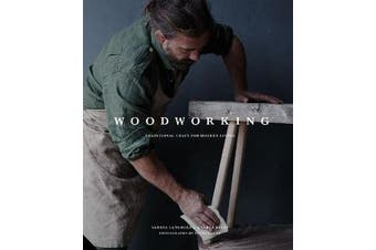 Woodworking - Traditional Craft for Modern Living
