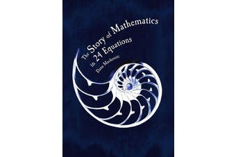 The Story of Mathematics - in 24 Equations