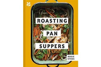 Roasting Pan Suppers - Deliciously Simple All-in-one Meals